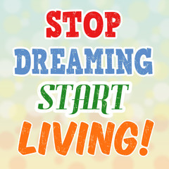 Stop dreaming start living retro poster