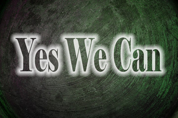 Yes We Can text on Background