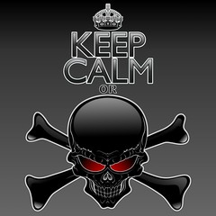 Keep Calm or Die - Black Skull