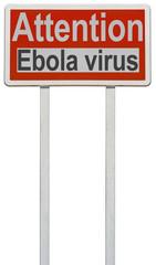 panneau d'avertissement attention au virus Ebola