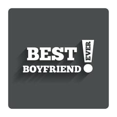 Best boyfriend ever sign icon. Award symbol.