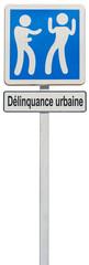 panneau information délinquance urbaine, agression