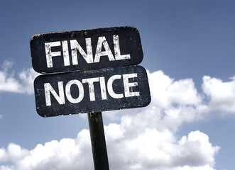 Final Notice sign with clouds and sky background