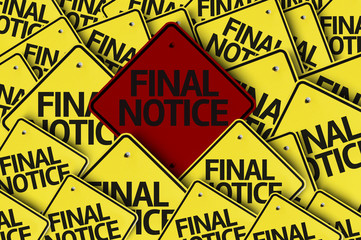 Final Notice written on multiple road sign