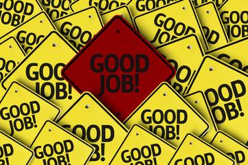 Good Job! written on multiple road sign