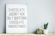 old  rustic poster with quote about chocolate and succulents