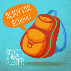 Cute education poster - backpack, with speech bubble and slogan