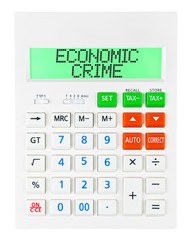 Calculator with ECONOMIC CRIME on display isolated on white