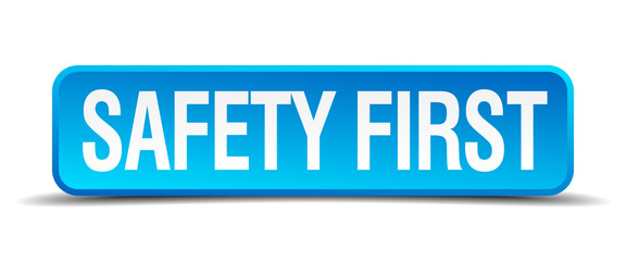 safety first blue 3d realistic square isolated button