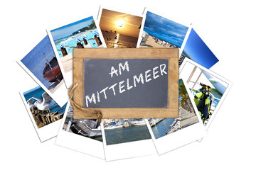 Schiefertafel mit Text, Am Mittelmeer, auf Urlaubsfotos