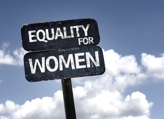 Equality for Women sign with clouds and sky background