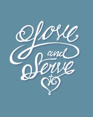 Love and serve