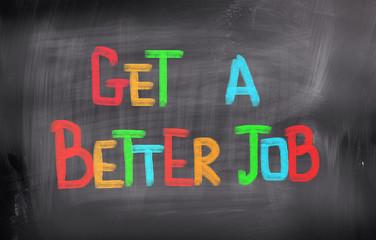 Get A Better Job Concept