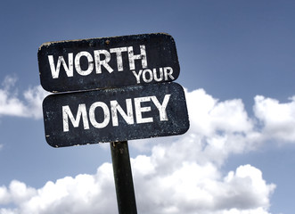 Worth Your Money sign with clouds and sky background
