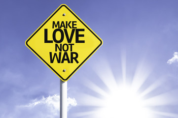 Make Love Not War road sign with sun background