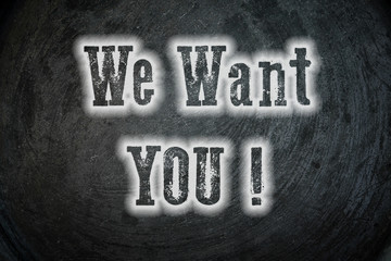 we want you! Concept