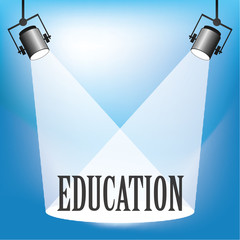 Concept of Education being in the spotlight