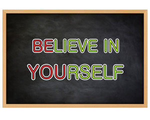 BELIEVE IN YOURSELF - concept