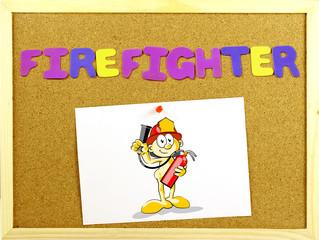 Written word FIREFIGHTER in a corkboard