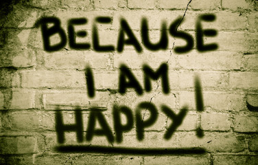 Because I Am Happy Concept