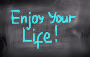Enjoy Your Life Concept