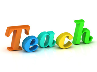 Teach inscription bright volume letter