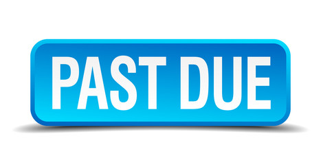 Past due blue 3d realistic square isolated button