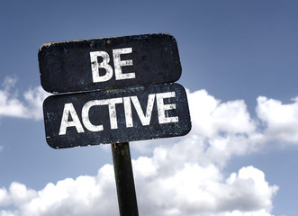 Be Active sign with clouds and sky background