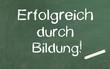 Erfolg durch Bildung!