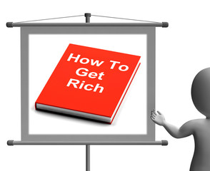 How To Get Rich Sign Shows Make Wealth Money