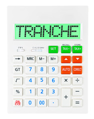 Calculator with TRANCHE on display isolated on white background