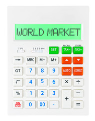 Calculator with WORLD MARKET on display isolated on white