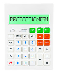 Calculator with PROTECTIONISM on display isolated on white