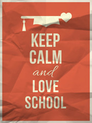Keep calm love school design quote with graduation hat hearth