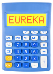 Calculator with EUREKA  isolated on display on white background