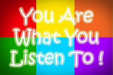 You Are What You Listen To Concept
