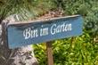 Bin im Garten - Holzschild