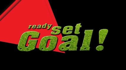 Ready set goal motion Graphic Title