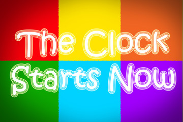 The Clock Starts Now Concept