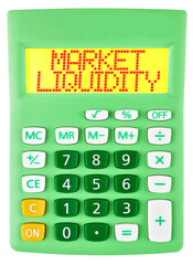 Calculator with MARKET LIQUIDITY on display isolated on white