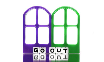 Go out of doors