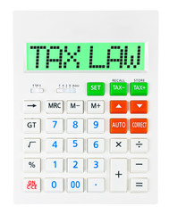 Calculator with TAX LAW on display on white background