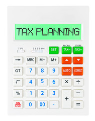 Calculator with TAX PLANNING on display on white background