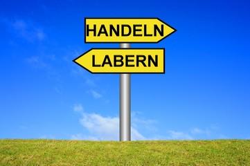 Schild Wegweiser: Labern / Handeln