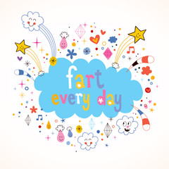 Fart every day motivational quote