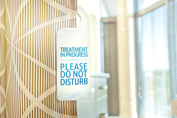 Don't disturb - treatment in progress custom designed sign at a