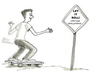 Let It Roll!  Within Legal Safety Guidelines