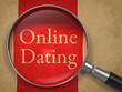 Online Dating through Magnifying Glass.