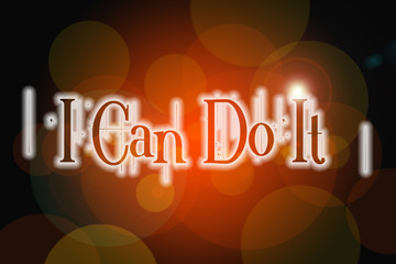 I can do it word on vintage bokeh background, concept sign