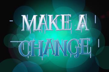 Make a change word on vintage bokeh background, concept sign